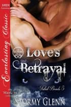 Love's Betrayal ebook by Stormy Glenn