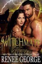 Witchmate ebook by Renee George