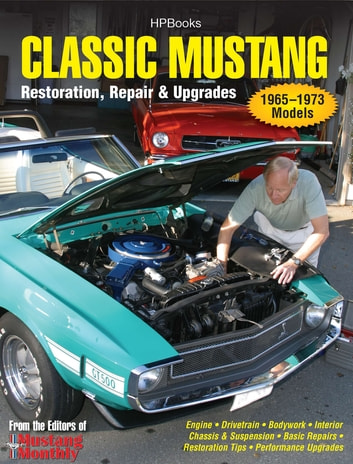 Classic Mustang HP1556 - Restoration, Repair & Upgrades ebook by Editors of Mustang Monthly Mag