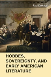 Hobbes, Sovereignty, and Early American Literature ebook by Paul Downes