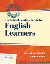 The School Leader's Guide to English Learners ebook by Douglas Fisher,Nancy Frey