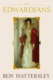 The Edwardians ebook by Roy Hattersley