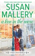 A Kiss In The Snow ebook by SUSAN MALLERY