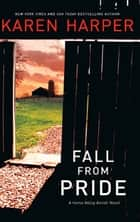 Fall From Pride (A Home Valley Amish Novel, Book 1) ebook by Karen Harper
