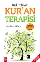 Gizli Telkinle Kur'an Terapisi ebook by Kubilay Aktaş