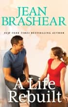 A Life Rebuilt ebook by Jean Brashear