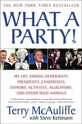 What A Party! - My Life Among Democrats: Presidents, Candidates, Donors, Activists, Alligators and Other Wild Animals ebook by Terry McAuliffe,Steve Kettmann