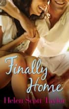 Finally Home ebook by Helen Scott Taylor