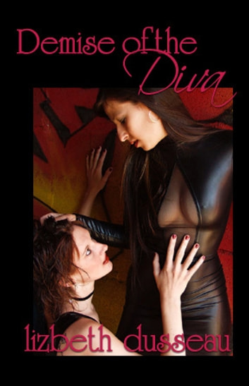 Demise of the Diva ebook by Lizbeth Dusseau