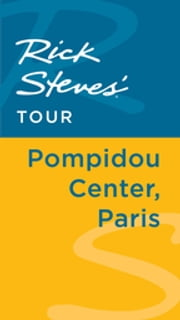 Rick Steves' Tour: Pompidou Center, Paris ebook by Rick Steves,Steve Smith,Gene Openshaw
