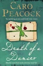 Death of a Dancer ebook by Caro Peacock