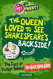 The Fact or Fiction Behind Shakespeare ebook by Barnham, Kay
