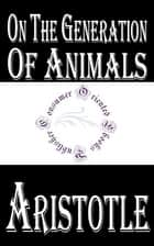 On the Generation of Animals ebook by Aristotle