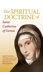 The Spiritual Doctrine of St. Catherine of Genoa ebook by Cattaneo Don Marabotto