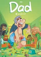 Dad - Tome 3 - Les nerfs à vif ebook by Nob, Nob