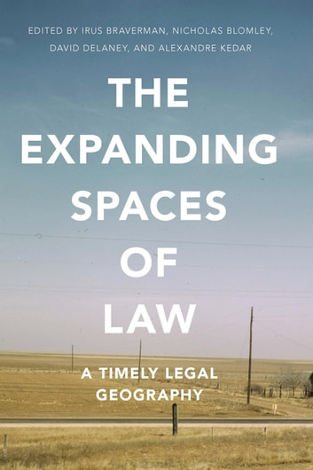 The Expanding Spaces of Law - A Timely Legal Geography ebook by