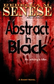 Abstract in Black - A Short Horror Novel ebook by Rebecca M. Senese