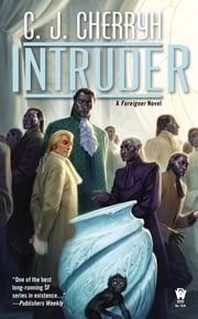 Intruder - Book Thirteen of Foreigner ebook by C. J. Cherryh