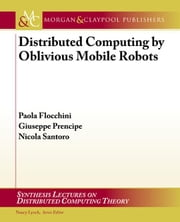 Distributed Computing by Oblivious Mobile Robots ebook by Flocchini, Paola