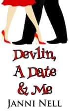 Devlin, A Date & Me ebook by Janni Nell