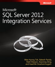 Microsoft SQL Server 2012 Integration Services ebook by Wee-Hyong Tok,Rakesh Parida,Matt Masson,Xiaoning Ding