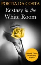 Ecstasy in the White Room (Mills & Boon Spice Briefs) (3 Colors Sexy, Book 3) ebook by Portia Da Costa