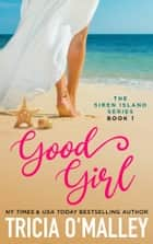 Good Girl ebook by Tricia O'Malley