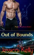 Out of Bounds ekitaplar by Jessica Kelly