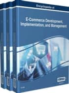 Encyclopedia of E-Commerce Development, Implementation, and Management ebook by In Lee