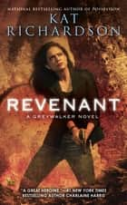 Revenant - A Greywalker Novel ebook by Kat Richardson