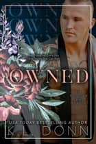 Owned - The Possessed Series, #1 ebook by KL Donn