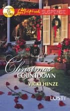 Christmas Countdown (Mills & Boon Love Inspired Suspense) (Lost, Inc., Book 2) eBook by Vicki Hinze