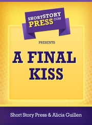 A Final Kiss ebook by Short Story Press