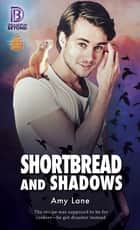 Shortbread and Shadows ebook by Amy Lane