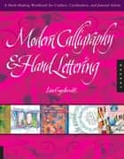 Modern Calligraphy and Hand Lettering: A Mark-Making Workbook for Crafters, Cardmakers, and Journal Artists ebook by Lisa Engelbrecht