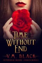 Time Without End - Cora's Bond #2 ebook by V. M. Black