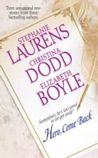 Hero, Come Back ebook by Stephanie Laurens, Christina Dodd, Elizabeth Boyle