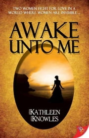 Awake Unto Me ebook by Kathleen Knowles