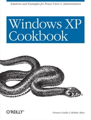 Windows XP Cookbook ebook by Robbie Allen,Preston Gralla