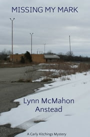 Missing My Mark ebook by Lynn McMahon Anstead
