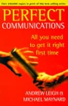 Perfect Communications ebook by Andrew Leigh, Michael Maynard