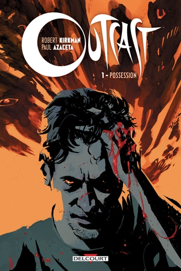 Outcast T01 - Possession eBook by Robert Kirkman,Paul Azaceta