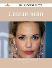 Leslie Bibb 64 Success Facts - Everything you need to know about Leslie Bibb ebook by Craig Huffman