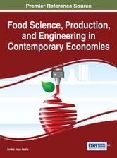 Food Science, Production, and Engineering in Contemporary Economies ebook by