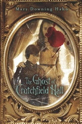 The Ghost of Crutchfield Hall ebook by Mary Downing Hahn