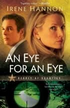 Eye for an Eye, An (Heroes of Quantico Book #2) ebook by Irene Hannon
