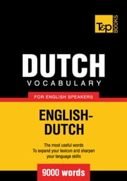 Dutch vocabulary for English speakers - 9000 words eBook by Andrey Taranov