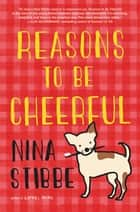 Reasons to Be Cheerful eBook by Nina Stibbe