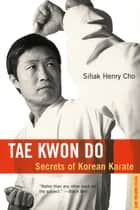 Tae Kwon Do ebook by Sihak Henry Cho