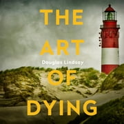 The Art of Dying - An eerie Scottish murder mystery (DI Westphall 3) audiobook by Douglas Lindsay